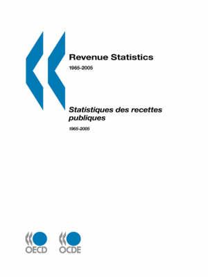 Revenue Statistics 1965-2005 - 2006 Edition (Paperback)