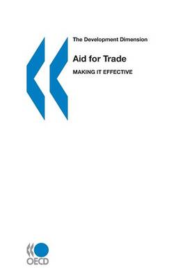 Aid for Trade: Making it Effective: The Development Dimension (Paperback)