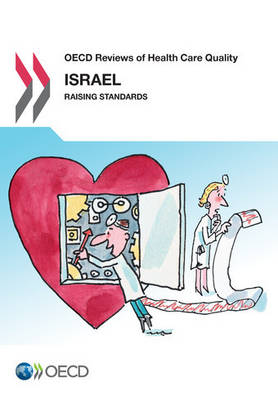 Israel 2012: raising standards - OECD reviews of health care quality (Paperback)
