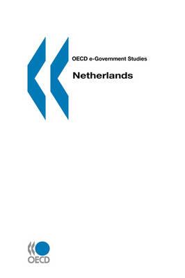 Netherlands - OECD e-Government Studies (Paperback)