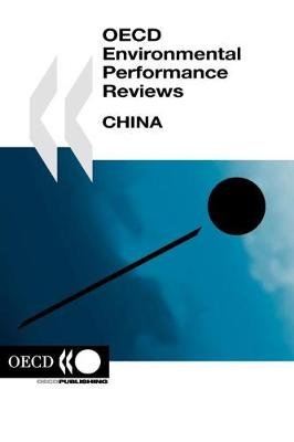 OECD Environmental Performance Reviews: China (Paperback)