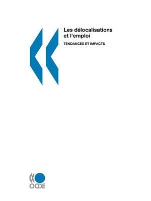 Les Delocalisations Et L'emploi: Tendances Et Impacts (Paperback)