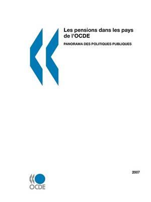 Les Pensions Dans Les Pays De L'OCDE 2007: Panorama Des Politiques Publiques (Paperback)