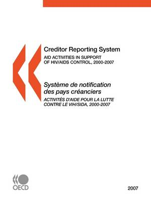 Creditor Reporting System on Aid Activities 2007: Aid Activities in Support of HIV/AIDS Control (Paperback)