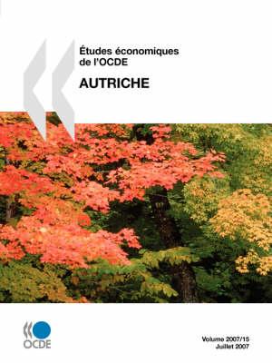 Etudes Economiques De L'OCDE: Autriche - Volume 2007-15 (Paperback)