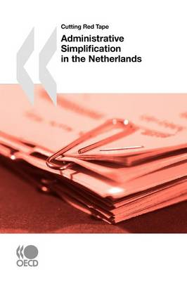 Cutting Red Tape Administrative Simplification in the Netherlands (Paperback)