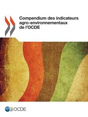 Compendium Des Indicateurs Agro-Environnementaux de L'Ocde (Paperback)