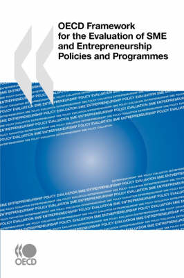 OECD Framework for the Evaluation of SME and Entrepreneurship Policies and Programmes (Paperback)