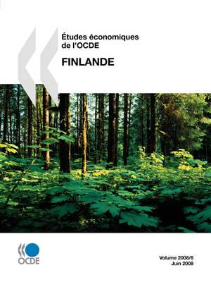 Etudes Economiques De L'OCDE: Finlande - Volume 2008-6 (Paperback)
