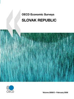 OECD Economic Surveys: Slovak Republic 2009 (Paperback)