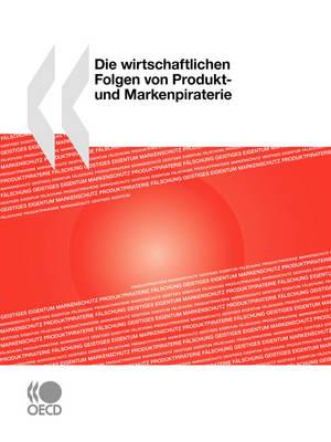 Die Wirtschaftlichen Folgen Von Produkt- Und Markenpiraterie (Paperback)