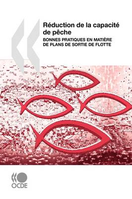 Reduction De La Capacite De Peche: Bonnes Pratiques En Matiere De Plans De Sortie De Flotte (Paperback)