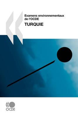 Examens Environnementaux De L'OCDE Examens Environnementaux De L'OCDE: Turquie 2008 (Paperback)
