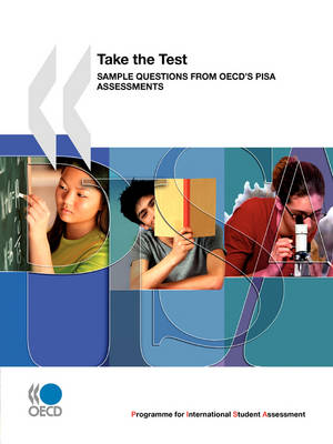 PISA Take the Test: Sample Questions from OECD's PISA Assessments (Paperback)