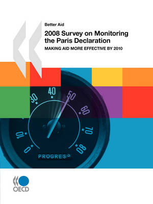 2008 Survey on Monitoring the Paris Declaration: Making Aid More Effective by 2010 (Paperback)