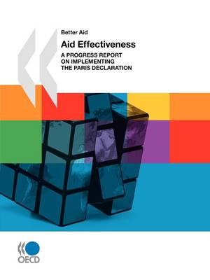 Better Aid Aid Effectiveness: A Progress Report on Implementing the Paris Declaration (Paperback)