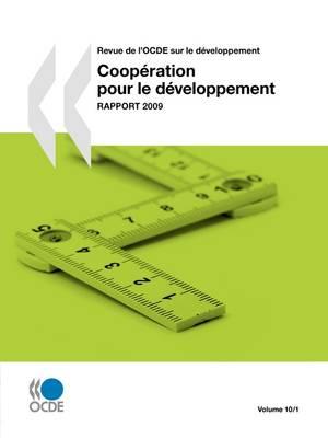 Revue De L'OCDE Sur Le Developpement: Cooperation Pour Le Developpement - Rapport 2009 : Volume 10 Numero 1 (Paperback)