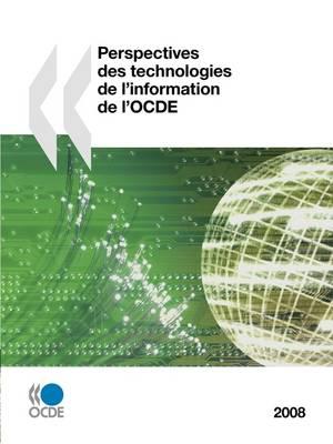 Perspectives Des Technologies De L'information De L'OCDE 2008 (Paperback)