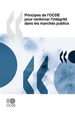 Principes de L'Ocde Pour Renforcer L'Integrite Dans Les Marches Publics (Paperback)