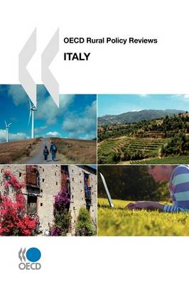 OECD Rural Policy Reviews OECD Rural Policy Reviews, Italy 2009 (Paperback)