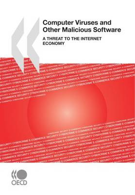 Computer Viruses and Other Malicious Software: A Threat to the Internet Economy (Paperback)