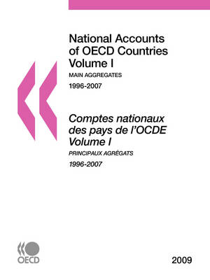 National Accounts of OECD Countries 2009: Volume I - Main Aggregates (Paperback)