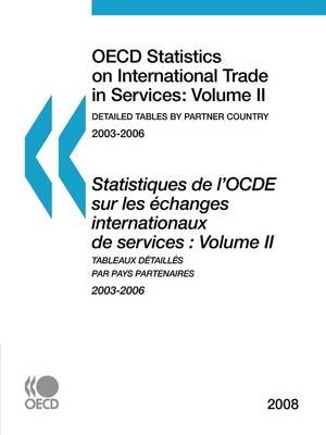 OECD Statistics on International Trade in Services 2008, Volume II, Detailed Tables by Partner Country (Paperback)