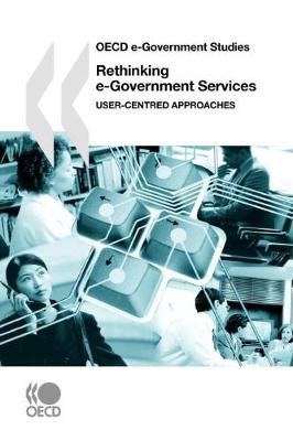 Rethinking e-Government Services: User-Centered Approaches (Paperback)