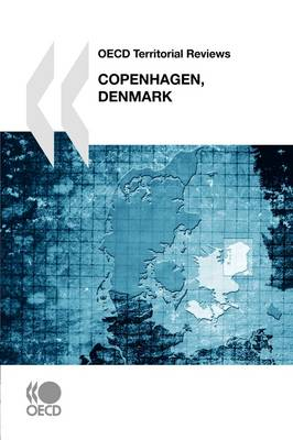 OECD Territorial Reviews OECD Territorial Reviews: Copenhagen, Denmark (Paperback)