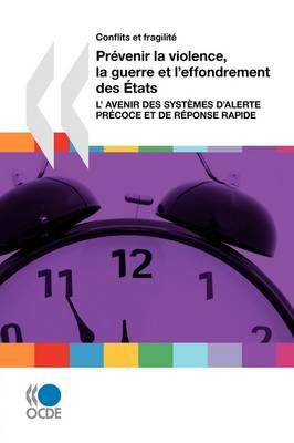 Conflits Et Fragilite Prevenir La Violence, La Guerre Et L'Effondrement Des Etats: L'Avenir Des Systemes D'Alerte Precoce Et de Reponse Rapide (Paperback)