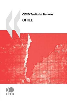 OECD Territorial Reviews OECD Territorial Reviews: Chile 2009 (Paperback)