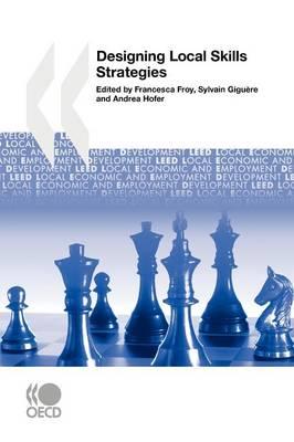 Local Economic and Employment Development (LEED) Designing Local Skills Strategies (Paperback)