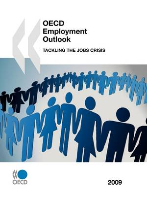 OECD Employment Outlook 2009: Tackling the Jobs Crisis (Paperback)