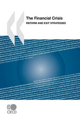 The Financial Crisis: Reform and Exit Strategies (Paperback)