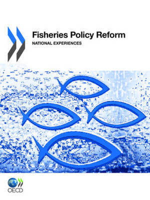 Fisheries Policy Reform: National Experiences (Paperback)