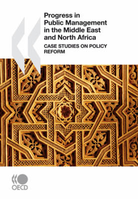 Progress in Public Management in the Middle East and North Africa: Case Studies on Policy Reform (Paperback)