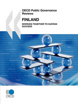 OECD Public Governance Reviews OECD Public Governance Reviews: Finland 2010: Working Together to Sustain Success - OECD Public Governance Reviews (Paperback)