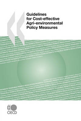 Guidelines for Cost-Effective Agri-Environmental Policy Measures (Paperback)