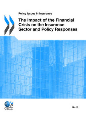 Impact of the Financial Crisis on the Insurance Sector and Policy Responses: Policy Issues in Insurance (Paperback)