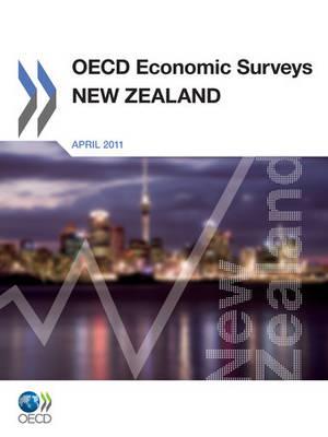 OECD Economic Surveys: New Zealand 2011: New Zealand 2011 - OECD Economic Surveys: New Zealand (Paperback)