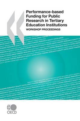 Performance-Based Funding for Public Research in Tertiary Education Institutions: Workshop Proceedings (Paperback)