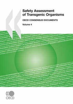 Safety Assessment of Transgenic Organisms: OECD Consensus Documents (Paperback)