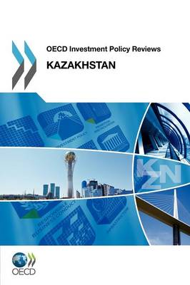 Kazakhstan 2012 - OECD investment policy reviews (Paperback)
