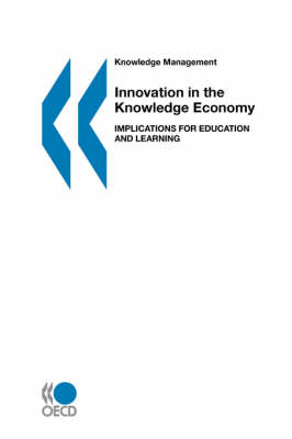 Innovation in the Knowledge Economy: Implications for Education and Learning (Paperback)
