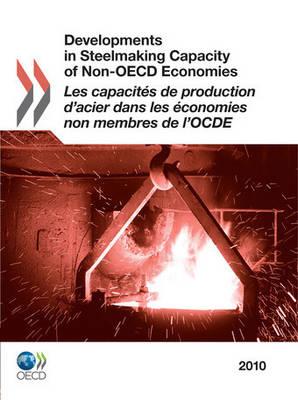 Developments in Steelmaking Capacity of Non-OECD Economies 2010 (Paperback)