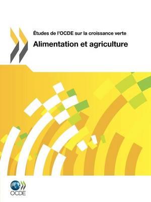 Etudes de L'Ocde Sur La Croissance Verte Alimentation Et Agriculture (Paperback)