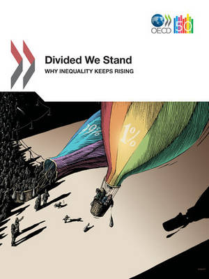 Divided We Stand: Why Inequality Keeps Rising - OECD Science, Technology and Industry Outlook (Paperback)