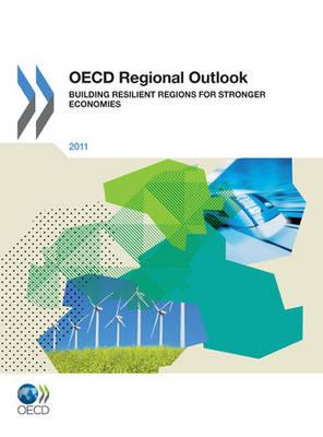 Regional Outlook 2011: Building Resilient Regions for Stronger Economies - Regional Outlook (Paperback)
