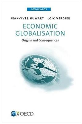 Economic globalisation: origins and consequences - OECD insights (Paperback)