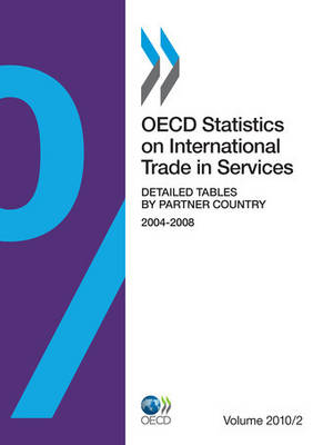 Oecd Statistics on International Trade in Services: 2010, Detailed Tables by Partner Country - OECD Statistics on International Trade in Services v.2 (Paperback)